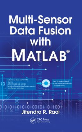 Multi-Sensor Data Fusion with MATLAB®: 1st Edition (Hardback) book cover