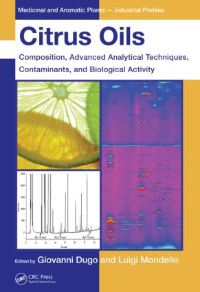 Citrus Oils: Composition, Advanced Analytical Techniques, Contaminants, and Biological Activity, 1st Edition (Hardback) book cover
