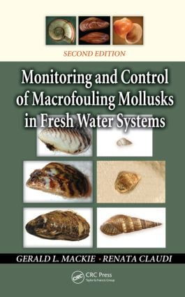 Monitoring and Control of Macrofouling Mollusks in Fresh Water Systems: 2nd Edition (Hardback) book cover
