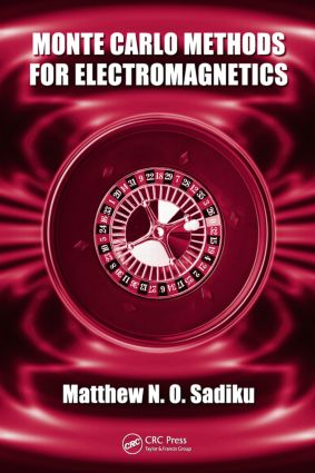 Monte Carlo Methods for Electromagnetics: 1st Edition (Hardback) book cover