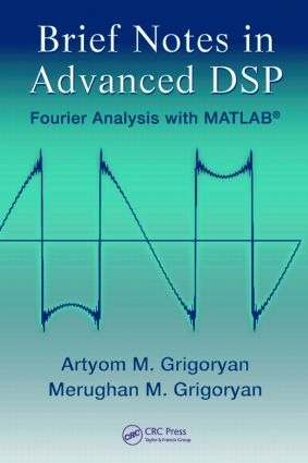 Brief Notes in Advanced DSP: Fourier Analysis with MATLAB, 1st Edition (Hardback) book cover