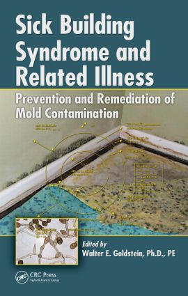 Sick Building Syndrome and Related Illness: Prevention and Remediation of Mold Contamination, 1st Edition (Hardback) book cover