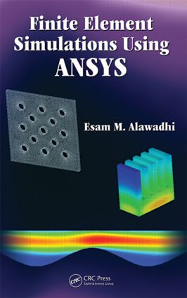 Finite Element Simulations Using ANSYS: 1st Edition (Paperback) book cover