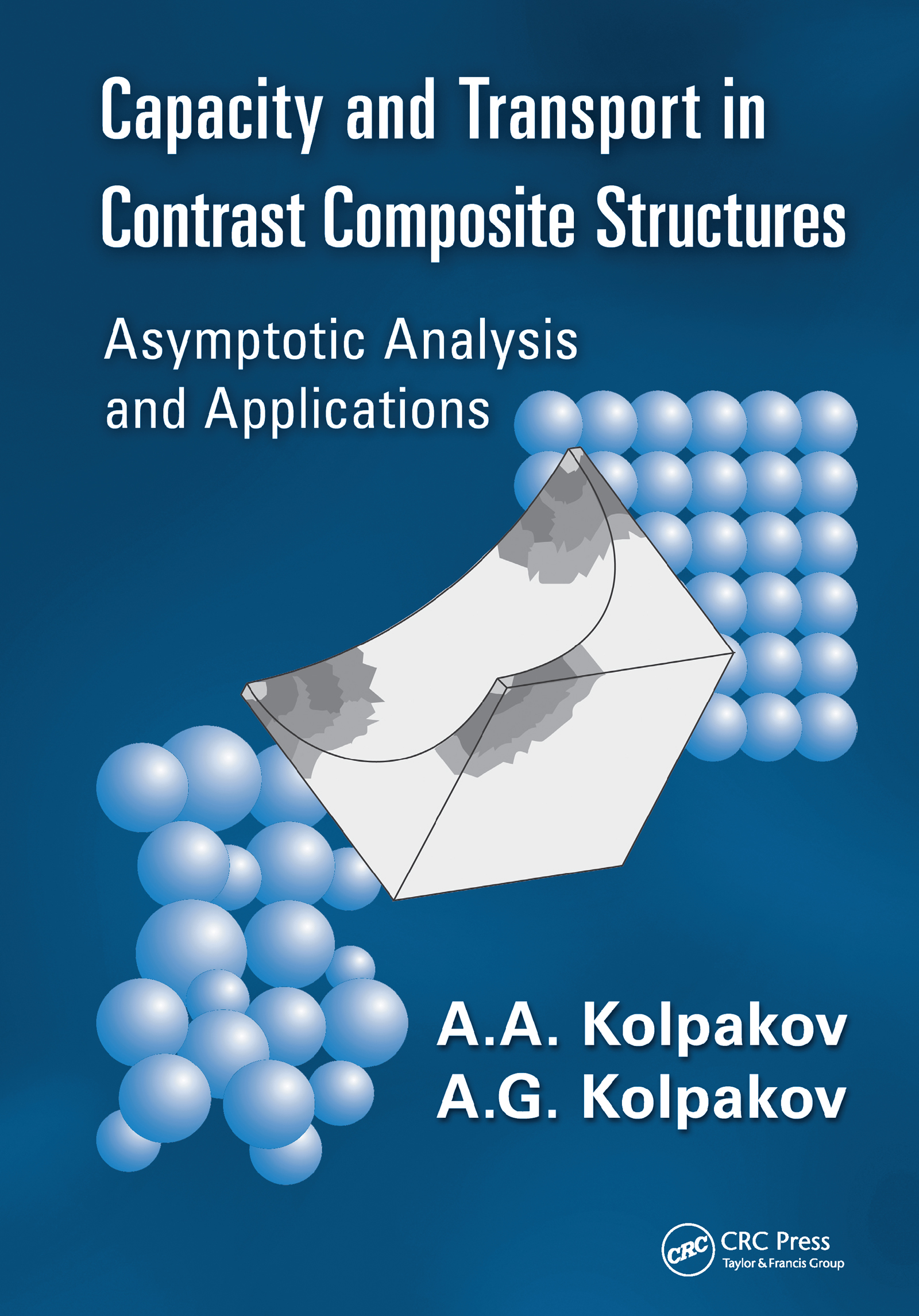 Capacity and Transport in Contrast Composite Structures: Asymptotic Analysis and Applications, 1st Edition (Hardback) book cover