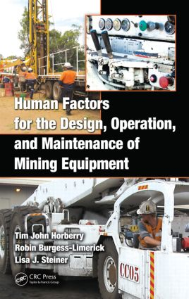 Human Factors for the Design, Operation, and Maintenance of Mining Equipment: 1st Edition (Hardback) book cover