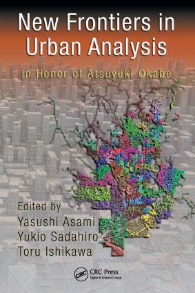 New Frontiers in Urban Analysis: In Honor of Atsuyuki Okabe, 1st Edition (Hardback) book cover