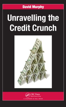 Unravelling the Credit Crunch: 1st Edition (Paperback) book cover