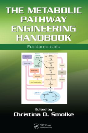 The Metabolic Pathway Engineering Handbook: Fundamentals, 1st Edition (Hardback) book cover