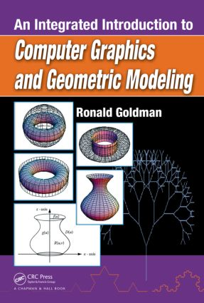 An Integrated Introduction to Computer Graphics and Geometric Modeling: 1st Edition (Hardback) book cover