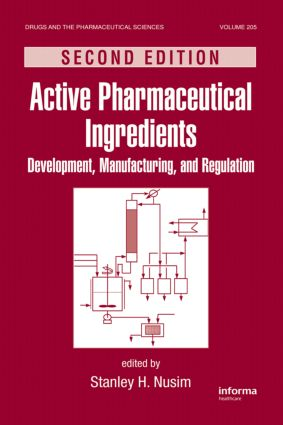 Active Pharmaceutical Ingredients: Development, Manufacturing, and Regulation, Second Edition, 2nd Edition (Hardback) book cover