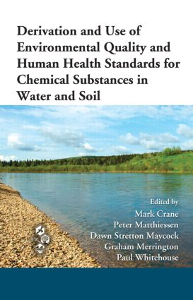 Derivation and Use of Environmental Quality and Human Health Standards for Chemical Substances in Water and Soil: 1st Edition (Hardback) book cover