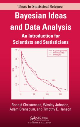 Bayesian Ideas and Data Analysis: An Introduction for Scientists and Statisticians (Hardback) book cover