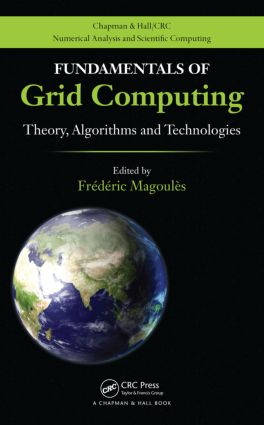 Fundamentals of Grid Computing: Theory, Algorithms and Technologies book cover