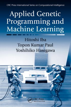 Applied Genetic Programming and Machine Learning: 1st Edition (Hardback) book cover