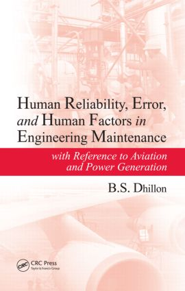 Human Reliability, Error, and Human Factors in Engineering Maintenance: with Reference to Aviation and Power Generation, 1st Edition (Hardback) book cover
