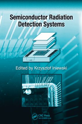 Semiconductor Radiation Detection Systems: 1st Edition (Hardback) book cover