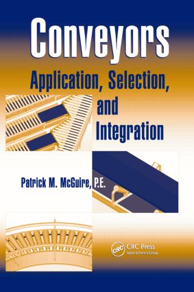 Conveyors: Application, Selection, and Integration, 1st Edition (Hardback) book cover