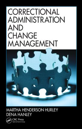 Correctional Administration and Change Management: 1st Edition (Hardback) book cover