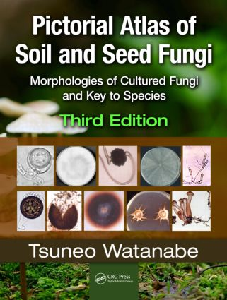 Pictorial Atlas of Soil and Seed Fungi: Morphologies of Cultured Fungi and Key to Species,Third Edition, 3rd Edition (Hardback) book cover