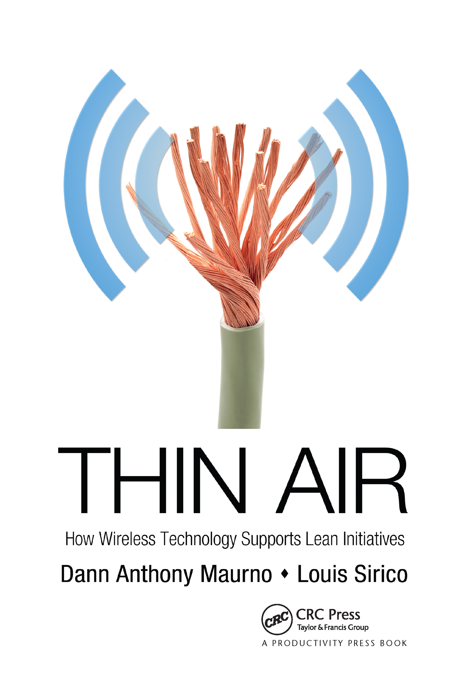 Thin Air: How Wireless Technology Supports Lean Initiatives, 1st Edition (Hardback) book cover