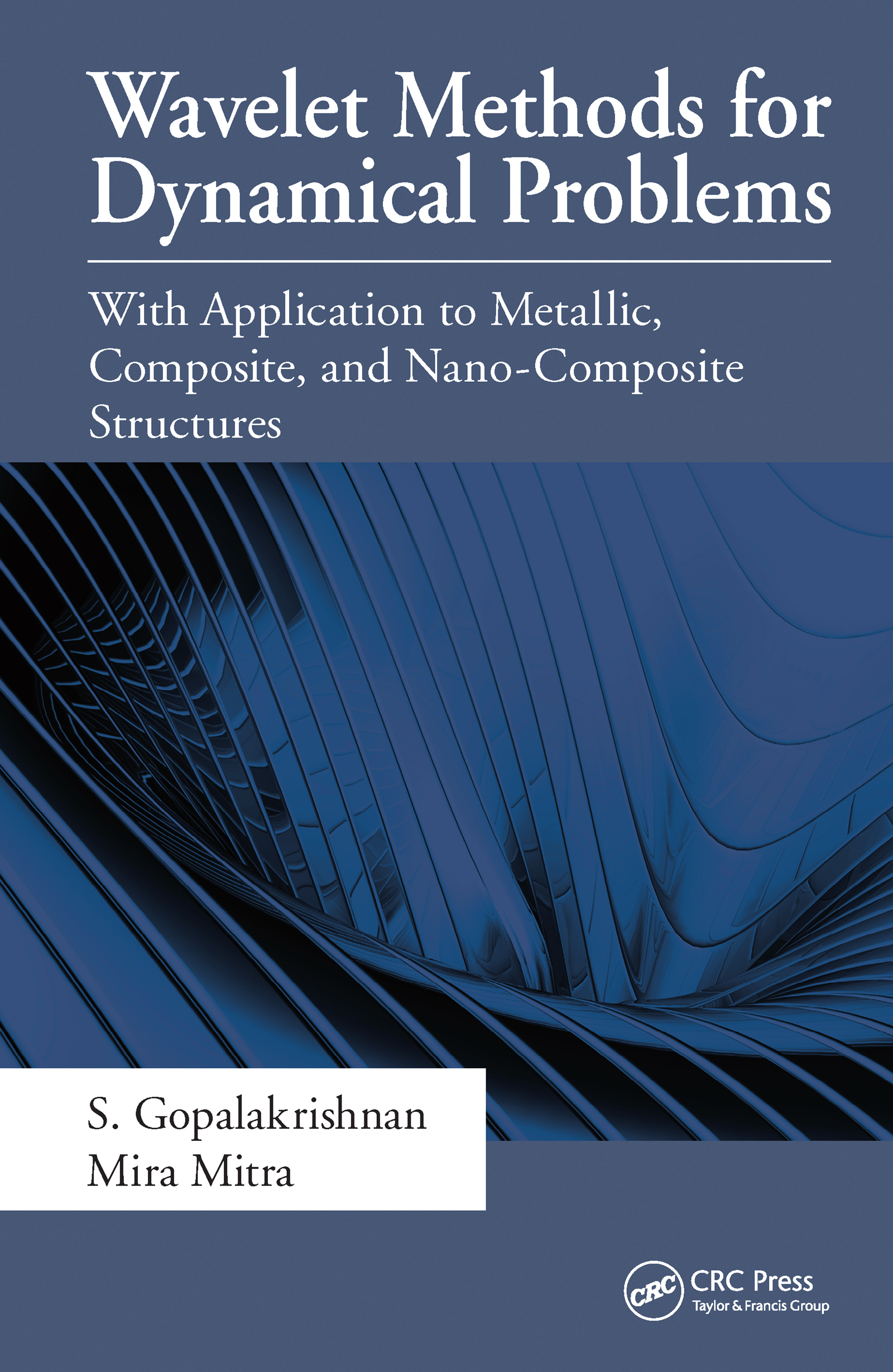 Wavelet Methods for Dynamical Problems: With Application to Metallic, Composite, and Nano-Composite Structures, 1st Edition (Hardback) book cover