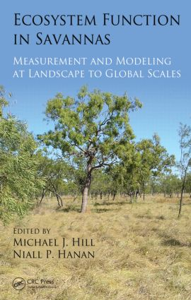 Ecosystem Function in Savannas: Measurement and Modeling at Landscape to Global Scales (Hardback) book cover