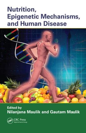 Nutrition, Epigenetic Mechanisms, and Human Disease: 1st Edition (Hardback) book cover