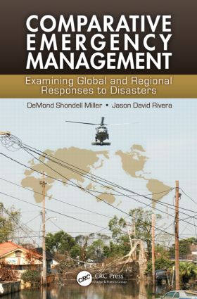 Comparative Emergency Management: Examining Global and Regional Responses to Disasters book cover