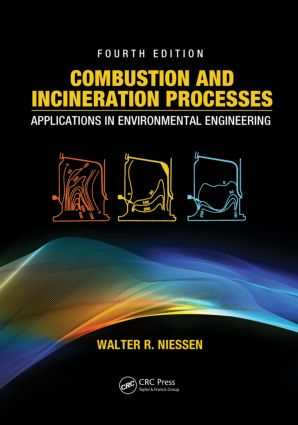 Combustion and Incineration Processes: Applications in Environmental Engineering, Fourth Edition, 4th Edition (Hardback) book cover