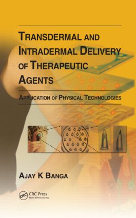 Transdermal and Intradermal Delivery of Therapeutic Agents: Application of Physical Technologies, 1st Edition (Hardback) book cover