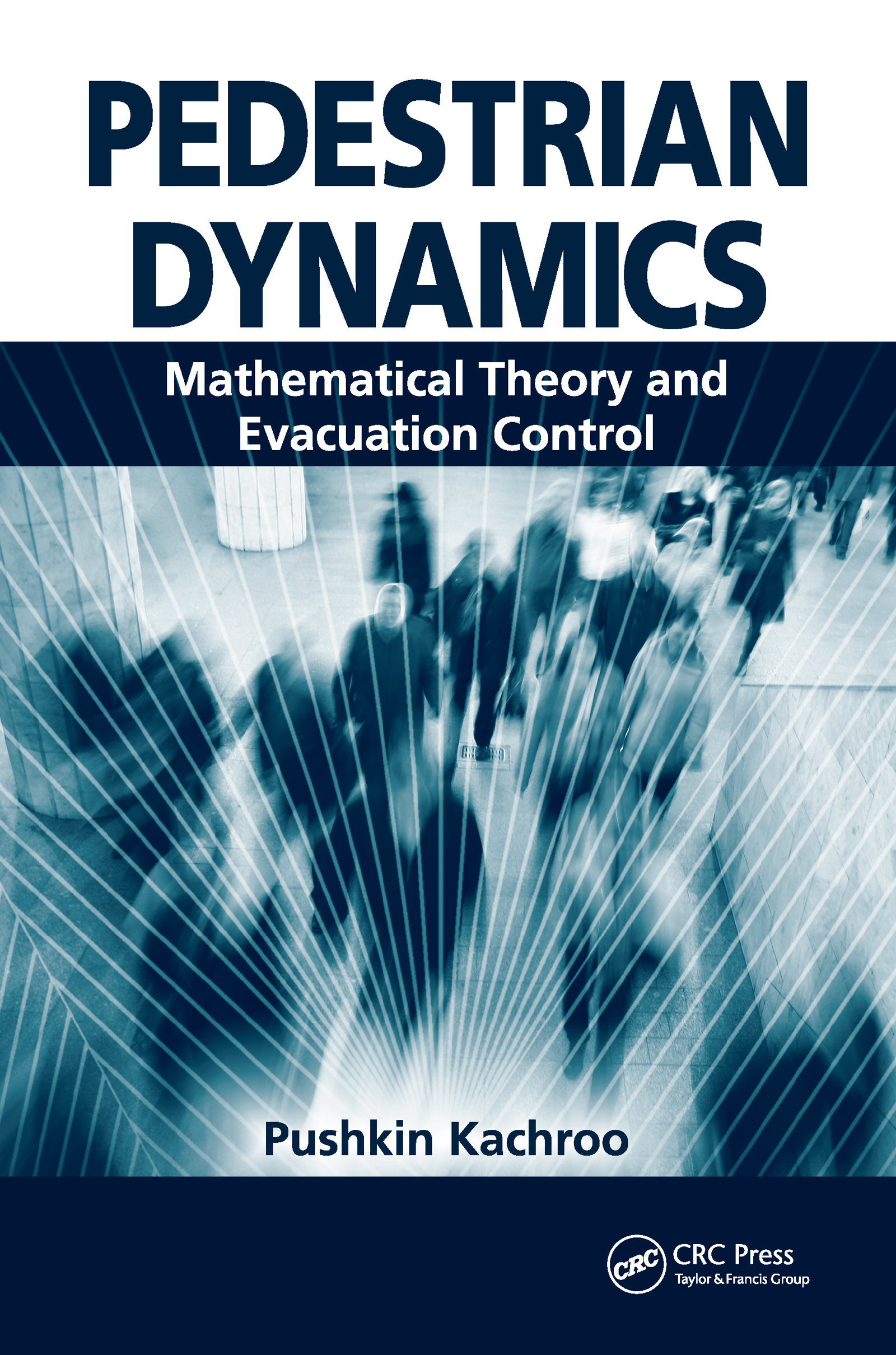 Pedestrian Dynamics: Mathematical Theory and Evacuation Control, 1st Edition (Hardback) book cover
