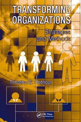 Transforming Organizations: Strategies and Methods, 1st Edition (Hardback) book cover
