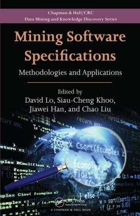 Mining Software Specifications: Methodologies and Applications book cover