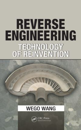 Reverse Engineering: Technology of Reinvention, 1st Edition (Hardback) book cover