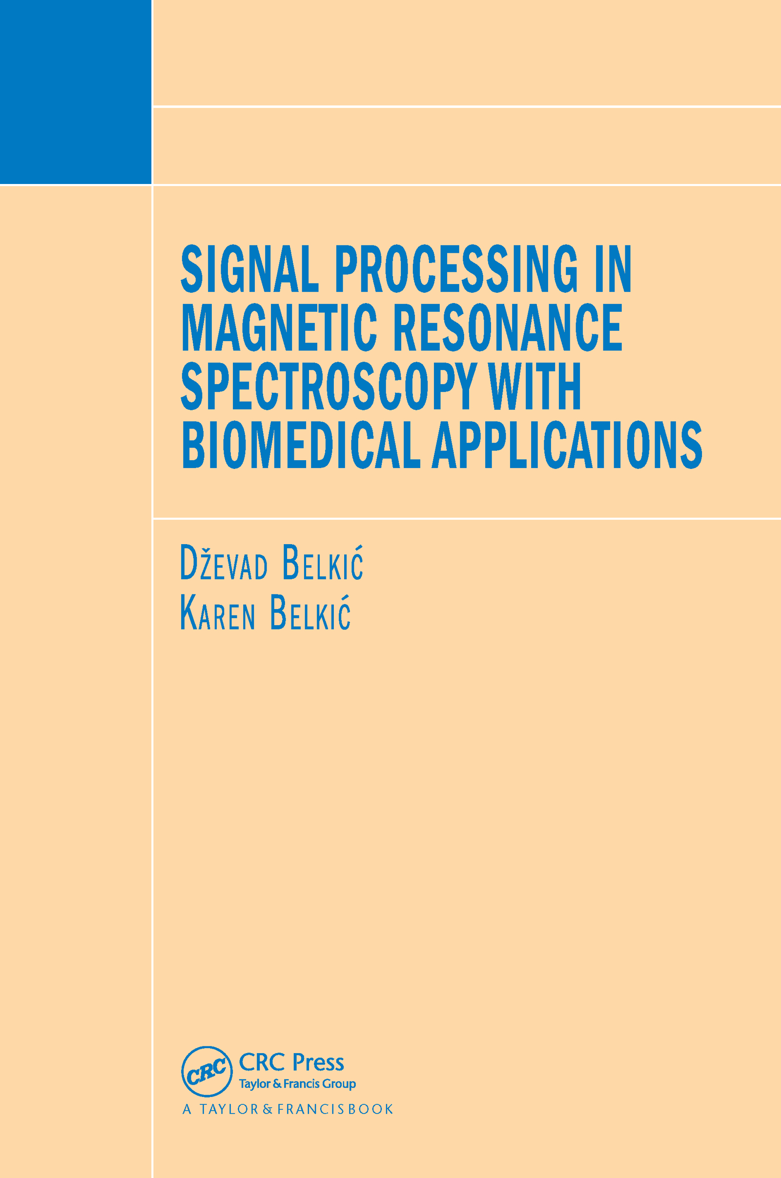 Signal Processing in Magnetic Resonance Spectroscopy with Biomedical Applications: 1st Edition (Hardback) book cover
