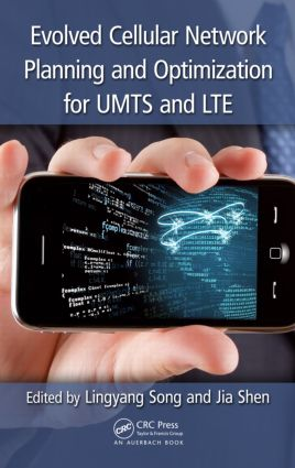 Evolved Cellular Network Planning and Optimization for UMTS and LTE: 1st Edition (Hardback) book cover