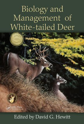 Biology and Management of White-tailed Deer: 1st Edition (Hardback) book cover