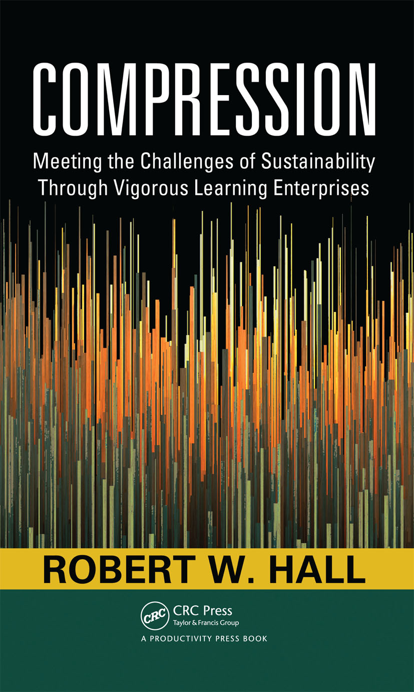 Compression: Meeting the Challenges of Sustainability Through Vigorous Learning Enterprises, 1st Edition (Hardback) book cover