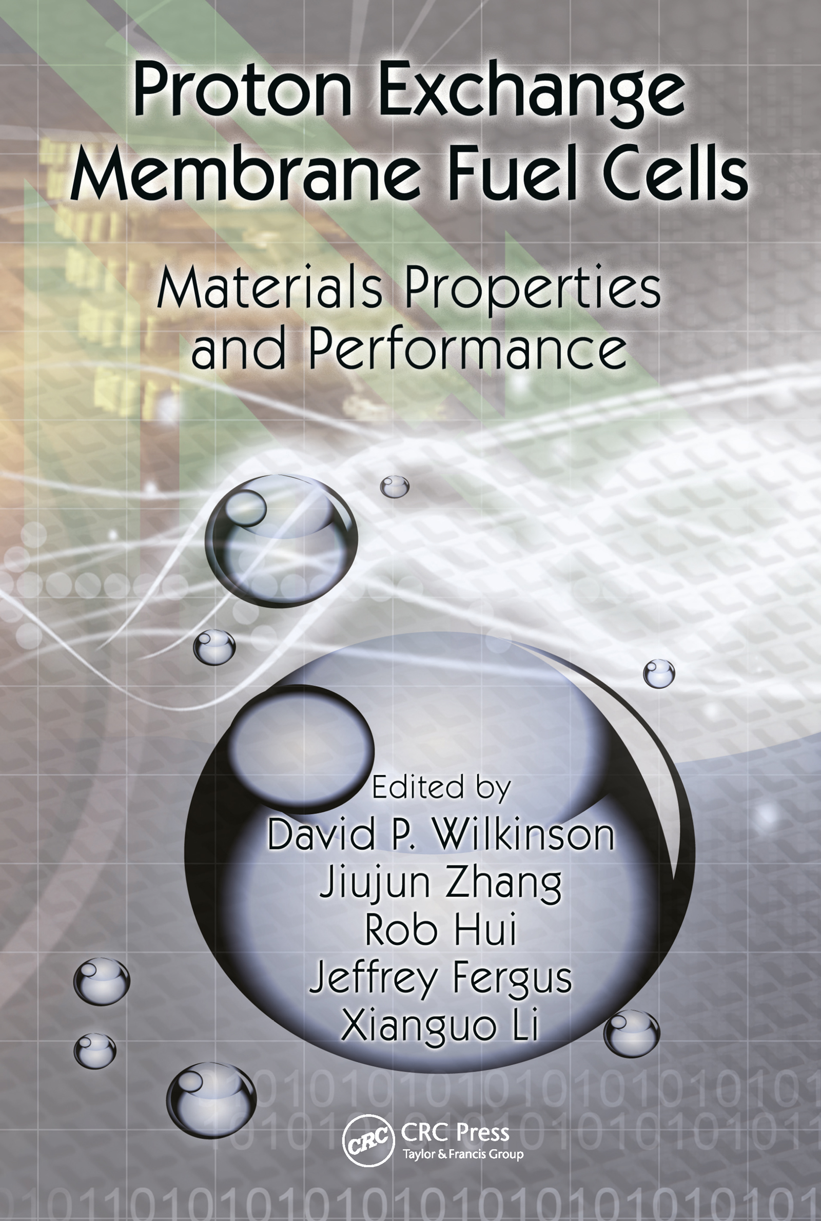 Proton Exchange Membrane Fuel Cells: Materials Properties and Performance book cover