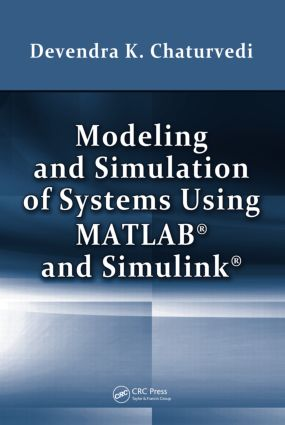 Modeling and Simulation of Systems Using MATLAB and Simulink: 1st Edition (Hardback) book cover