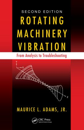 Rotating Machinery Vibration: From Analysis to Troubleshooting, Second Edition, 2nd Edition (Hardback) book cover
