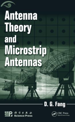 Antenna Theory and Microstrip Antennas: 1st Edition