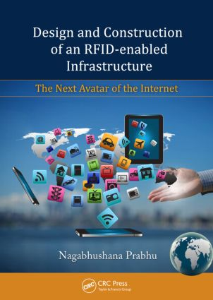 Design and Construction of an RFID-enabled Infrastructure: The Next Avatar of the Internet book cover