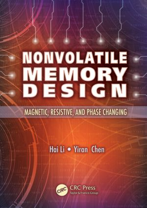 Nonvolatile Memory Design: Magnetic, Resistive, and Phase Change, 1st Edition (Hardback) book cover
