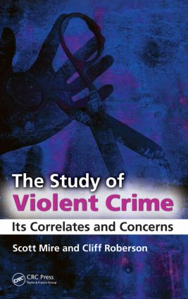 The Study of Violent Crime: Its Correlates and Concerns (Hardback) book cover