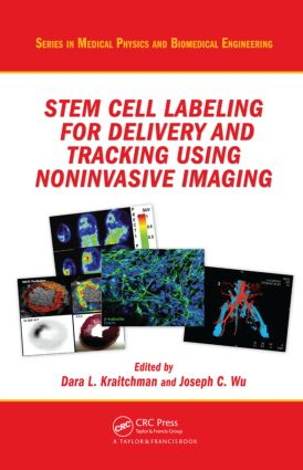 Stem Cell Labeling for Delivery and Tracking Using Noninvasive Imaging book cover