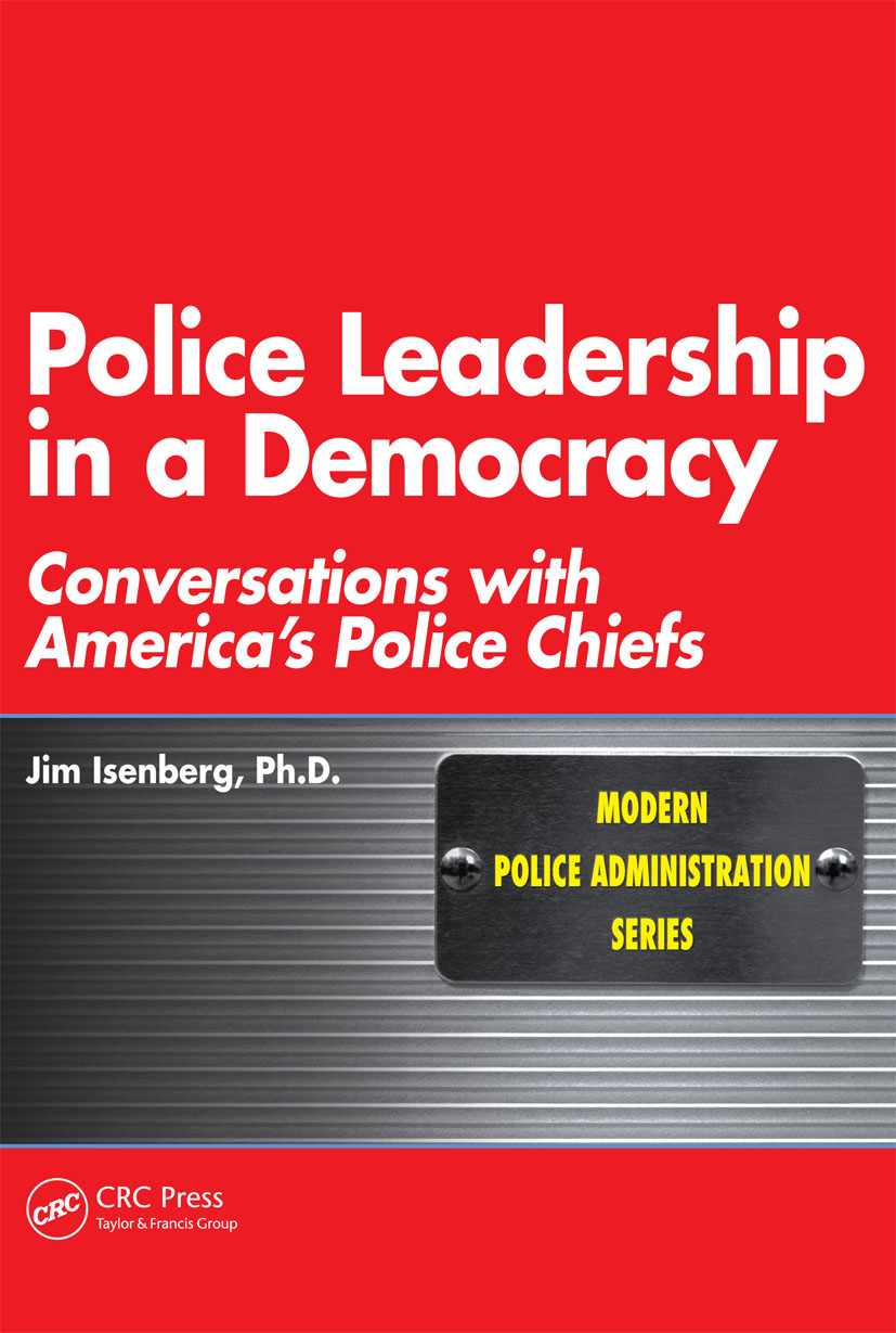 Police Leadership in a Democracy: Conversations with America's Police Chiefs, 1st Edition (Paperback) book cover