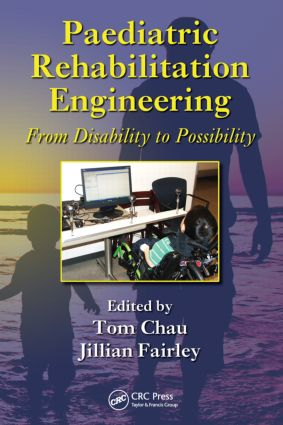 Paediatric Rehabilitation Engineering: From Disability to Possibility (Hardback) book cover