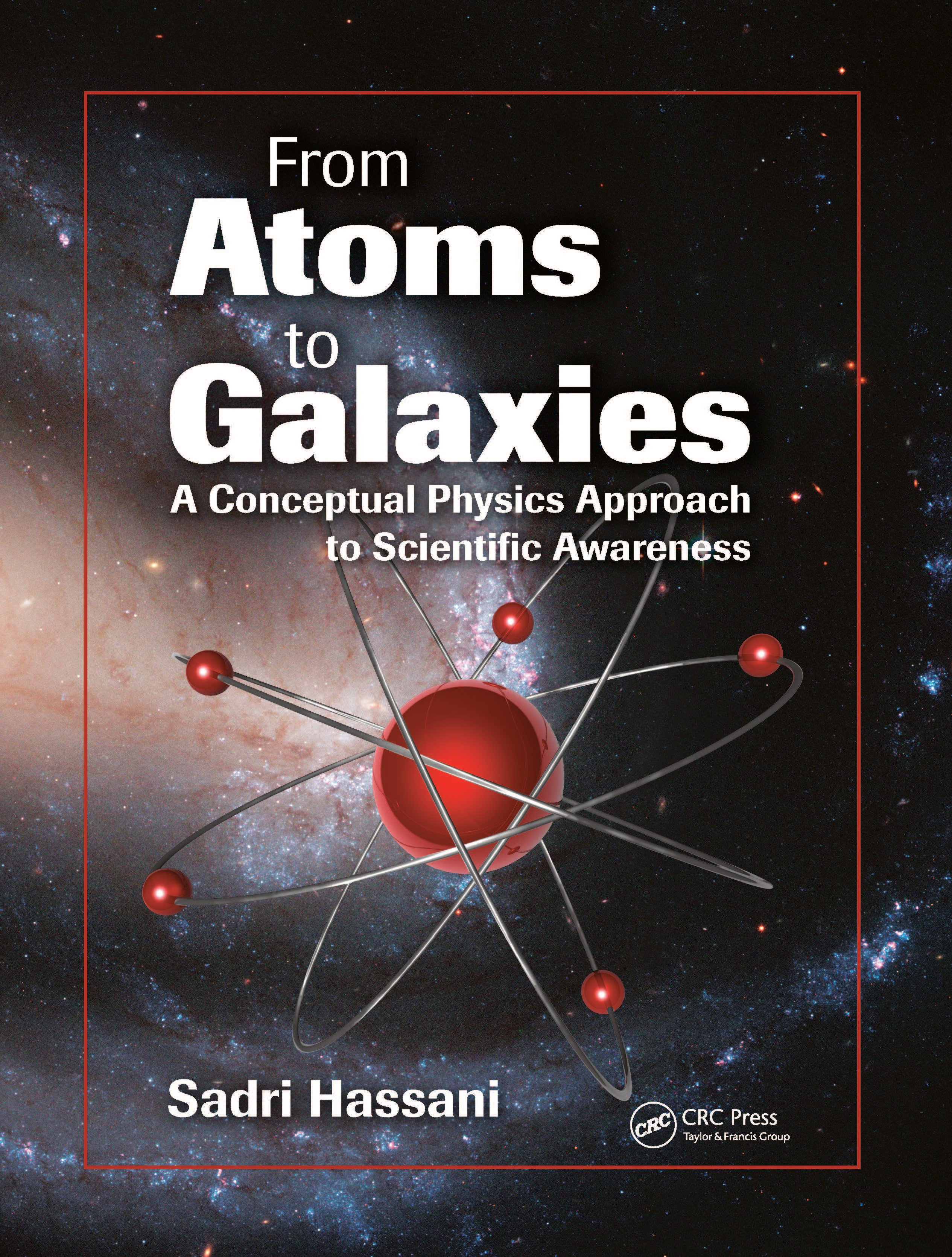 From Atoms to Galaxies: A Conceptual Physics Approach to Scientific Awareness, 1st Edition (Hardback) book cover