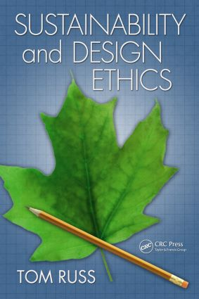 Sustainability and Design Ethics: 1st Edition (Paperback) book cover